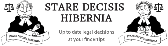 Stare Decisis Hibernia — Up to date legal decisions at your fingertips